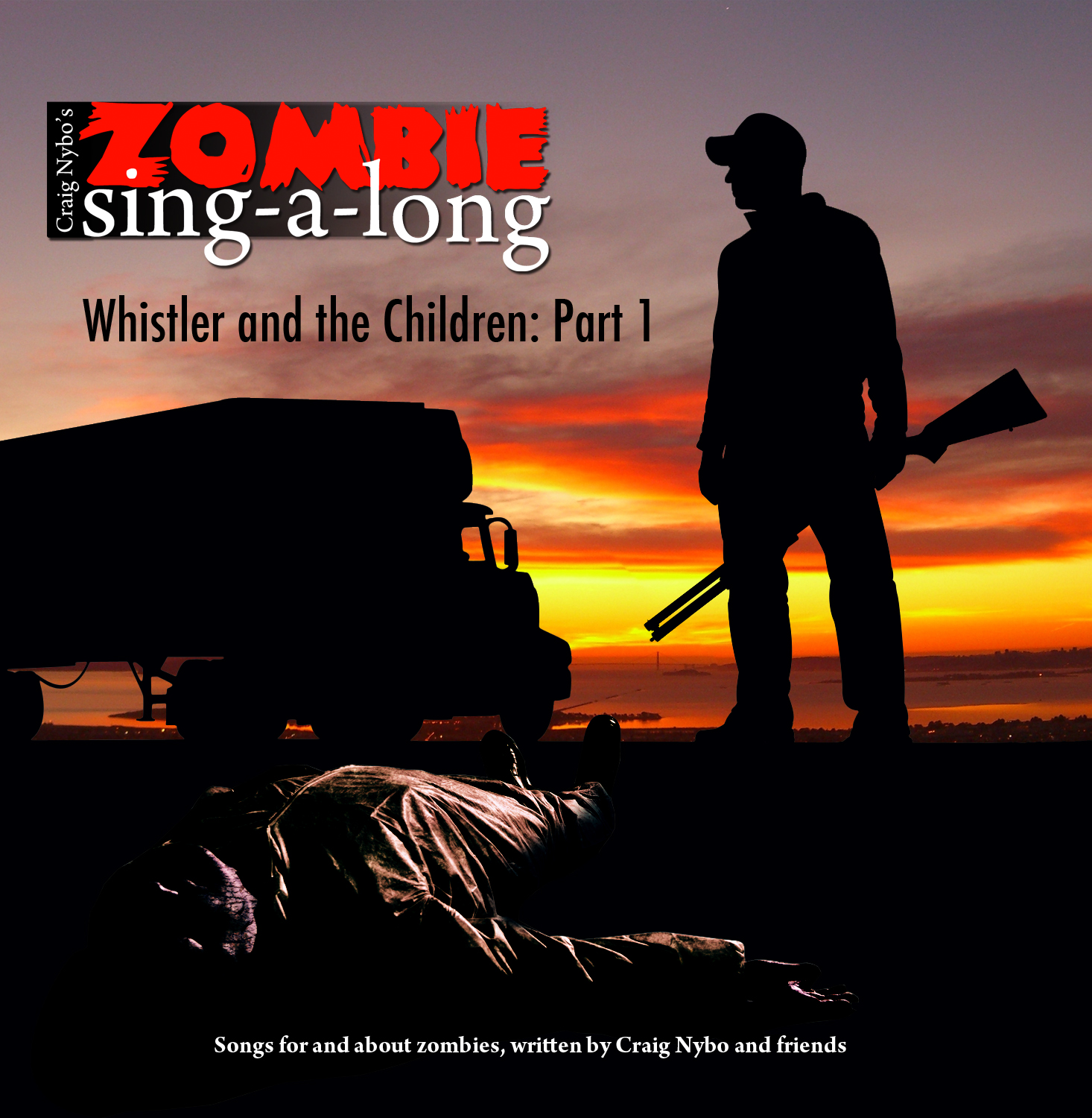 CD - Craig Nybo: Zombie Sing-a-Long: Whistler and the Children (Part 1)